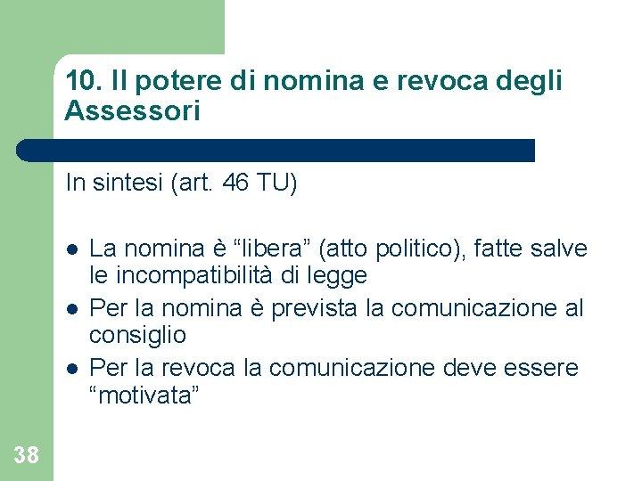 10. Il potere di nomina e revoca degli Assessori In sintesi (art. 46 TU)