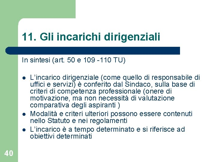 11. Gli incarichi dirigenziali In sintesi (art. 50 e 109 -110 TU) l l