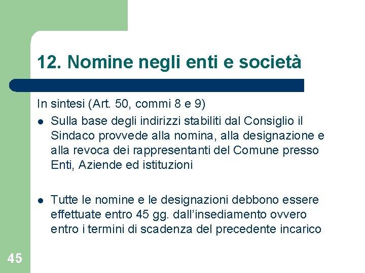 12. Nomine negli enti e società In sintesi (Art. 50, commi 8 e 9)