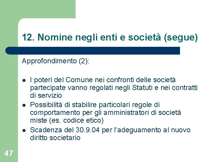 12. Nomine negli enti e società (segue) Approfondimento (2): l l l 47 I
