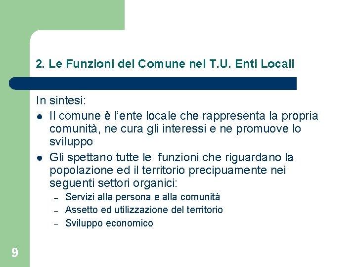 2. Le Funzioni del Comune nel T. U. Enti Locali In sintesi: l Il