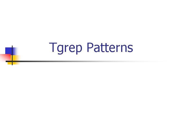 Tgrep Patterns