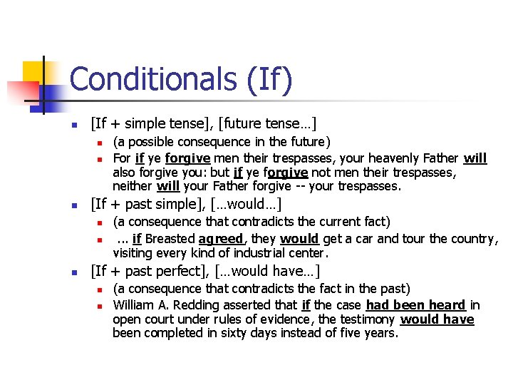 Conditionals (If) n [If + simple tense], [future tense…] n n n [If +