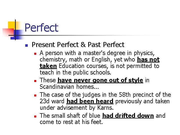 Perfect n Present Perfect & Past Perfect n n A person with a master's