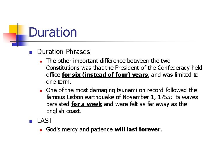 Duration n Duration Phrases n n n The other important difference between the two