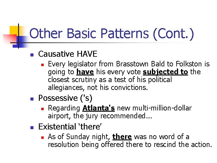 Other Basic Patterns (Cont. ) n Causative HAVE n n Possessive ('s) n n