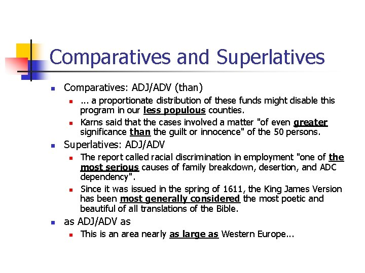 Comparatives and Superlatives n Comparatives: ADJ/ADV (than) n n n Superlatives: ADJ/ADV n n