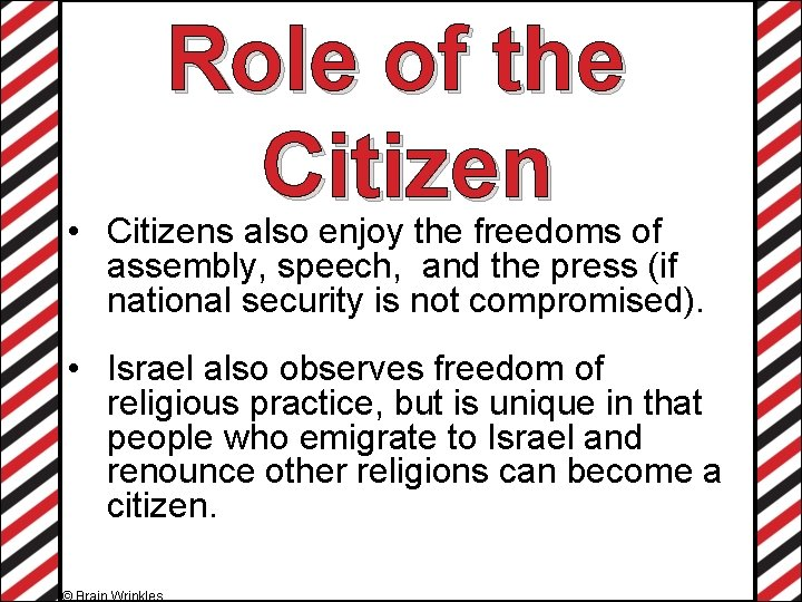 Role of the Citizen • Citizens also enjoy the freedoms of assembly, speech, and