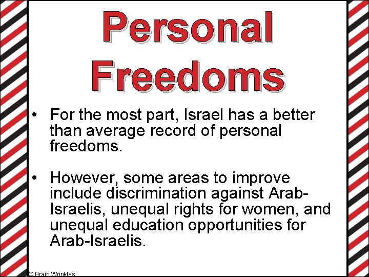 Personal Freedoms • For the most part, Israel has a better than average record