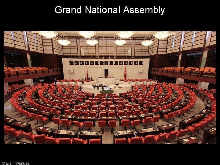 Grand National Assembly © Brain Wrinkles