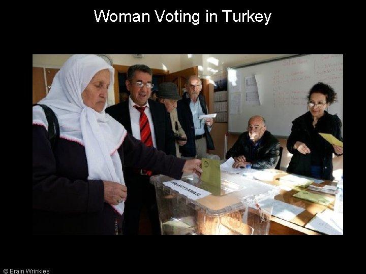 Woman Voting in Turkey © Brain Wrinkles
