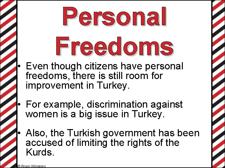 Personal Freedoms • Even though citizens have personal freedoms, there is still room for