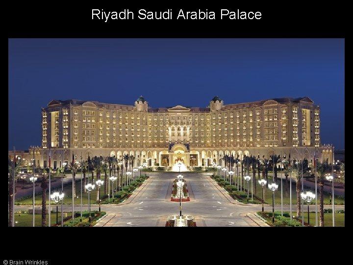 Riyadh Saudi Arabia Palace © Brain Wrinkles
