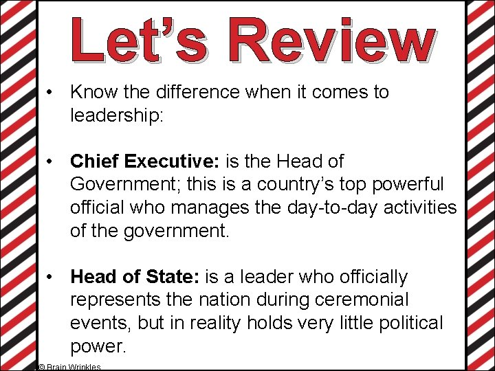 Let's Review • Know the difference when it comes to leadership: • Chief Executive: