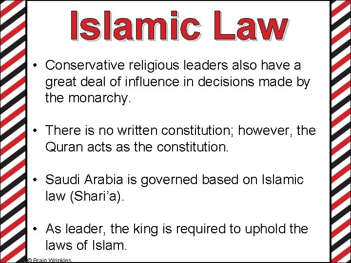 Islamic Law • Conservative religious leaders also have a great deal of influence in