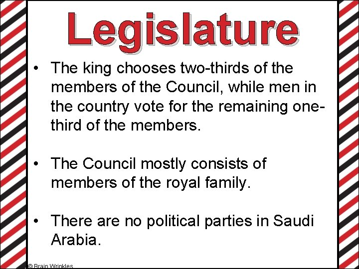 Legislature • The king chooses two-thirds of the members of the Council, while men