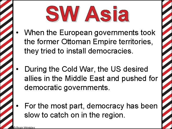 SW Asia • When the European governments took the former Ottoman Empire territories, they