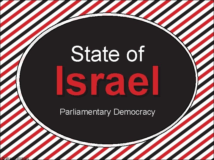State of Israel Parliamentary Democracy © Brain Wrinkles