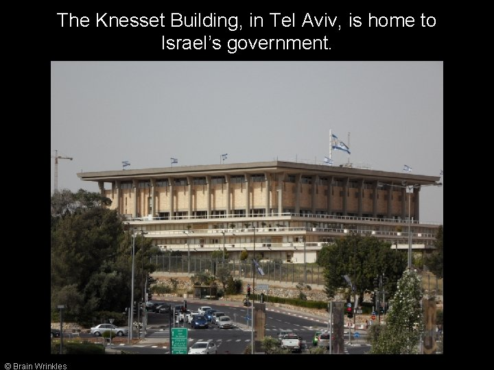 The Knesset Building, in Tel Aviv, is home to Israel's government. © Brain Wrinkles