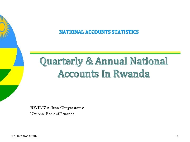 NATIONAL ACCOUNTS STATISTICS Quarterly & Annual National Accounts In Rwanda RWILIZA Jean Chrysostome National