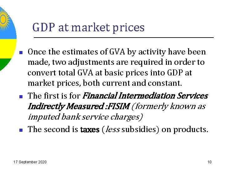 GDP at market prices n Once the estimates of GVA by activity have been