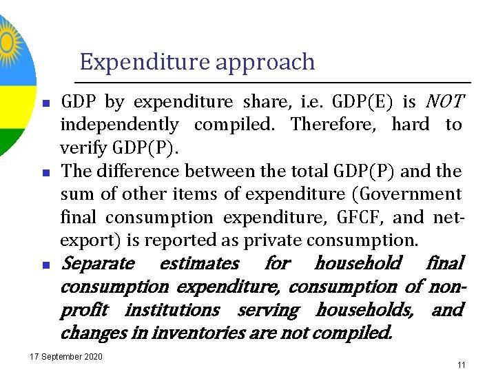 Expenditure approach n n n GDP by expenditure share, i. e. GDP(E) is NOT