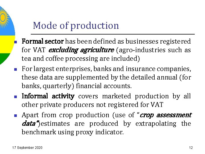Mode of production n n Formal sector has been defined as businesses registered for