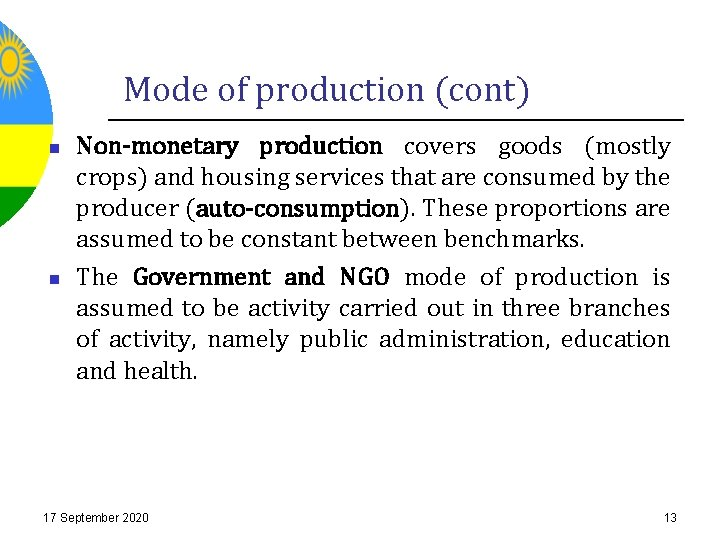 Mode of production (cont) n n Non-monetary production covers goods (mostly crops) and housing