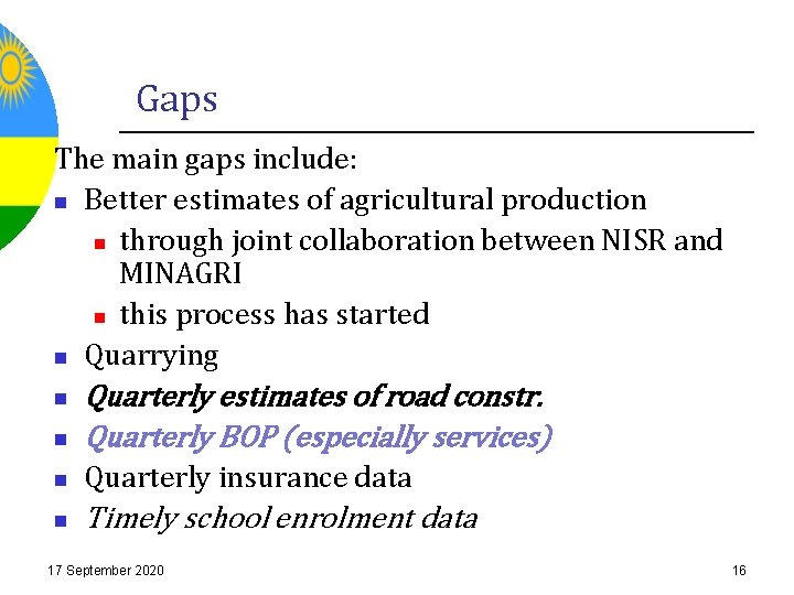 Gaps The main gaps include: n Better estimates of agricultural production n through joint