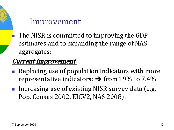 Improvement n The NISR is committed to improving the GDP estimates and to expanding