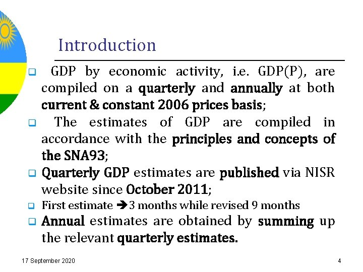 Introduction q q q GDP by economic activity, i. e. GDP(P), are compiled on