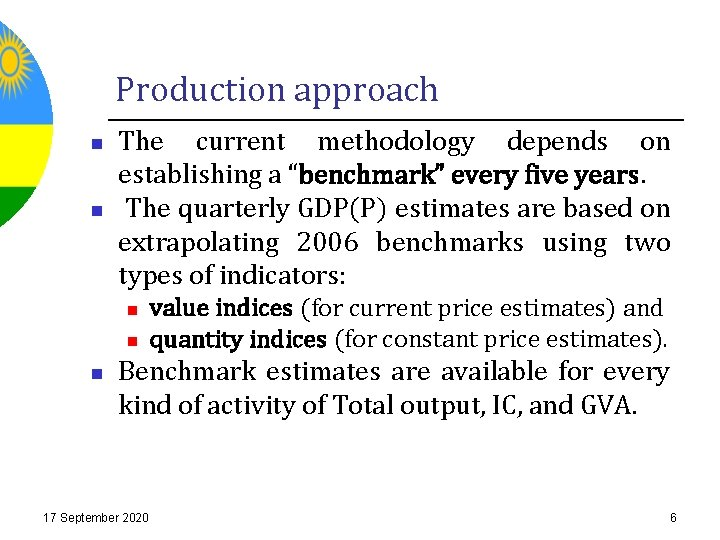 """Production approach n n The current methodology depends on establishing a """"benchmark"""" every five"""