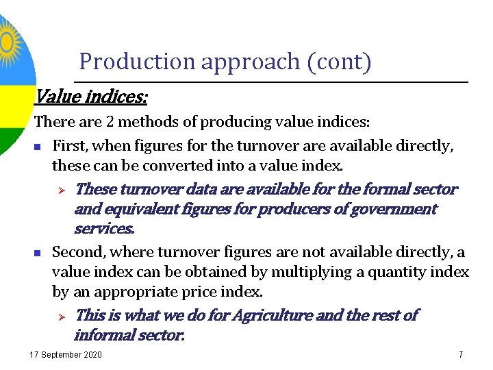 Production approach (cont) Value indices: There are 2 methods of producing value indices: n