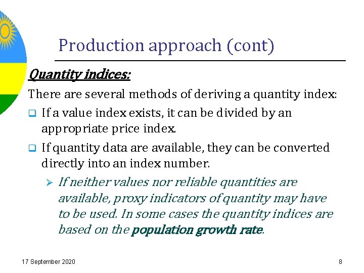 Production approach (cont) Quantity indices: There are several methods of deriving a quantity index: