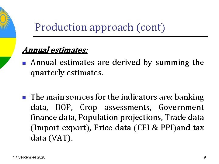 Production approach (cont) Annual estimates: n Annual estimates are derived by summing the quarterly