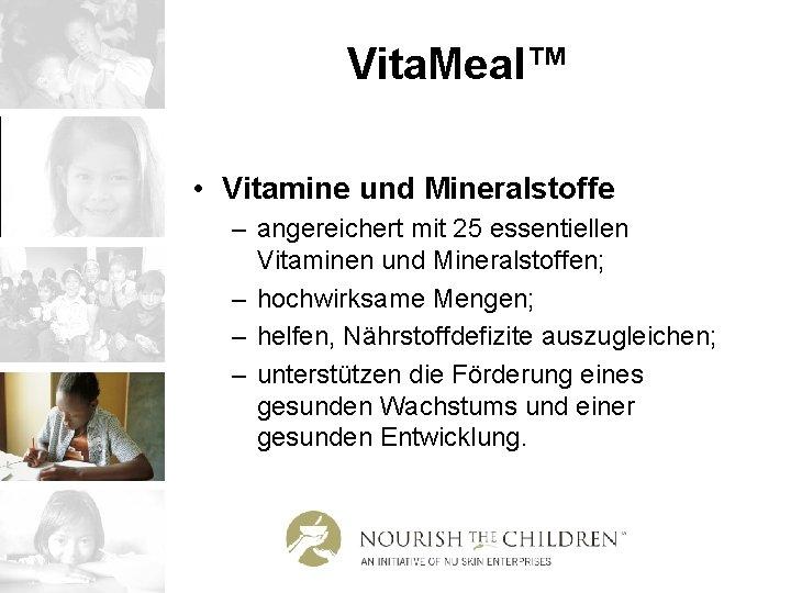 Vita. Meal™ • Vitamine und Mineralstoffe – angereichert mit 25 essentiellen Vitaminen und Mineralstoffen;