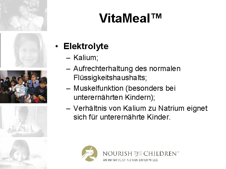 Vita. Meal™ • Elektrolyte – Kalium; – Aufrechterhaltung des normalen Flüssigkeitshaushalts; – Muskelfunktion (besonders