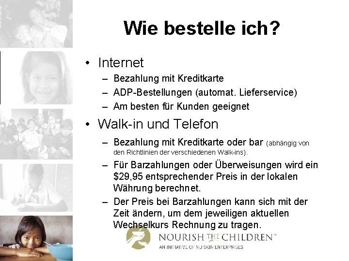 Wie bestelle ich? • Internet – Bezahlung mit Kreditkarte – ADP-Bestellungen (automat. Lieferservice) –