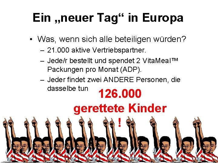 """Ein """"neuer Tag"""" in Europa • Was, wenn sich alle beteiligen würden? – 21."""