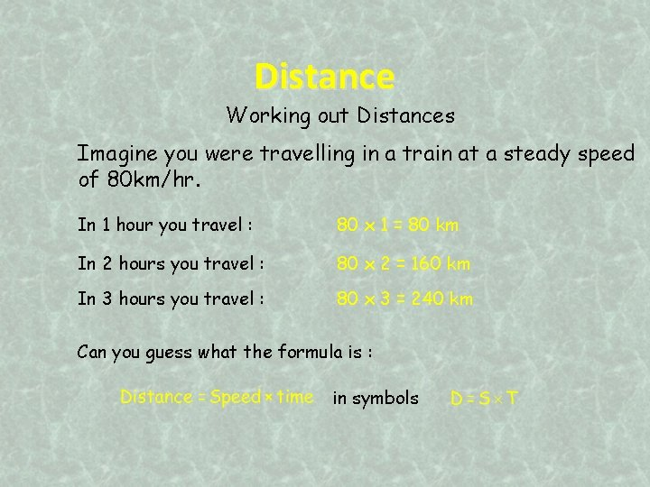 Distance Working out Distances Imagine you were travelling in a train at a steady