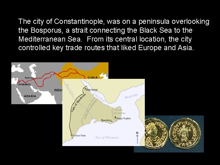 The city of Constantinople, was on a peninsula overlooking the Bosporus, a strait connecting