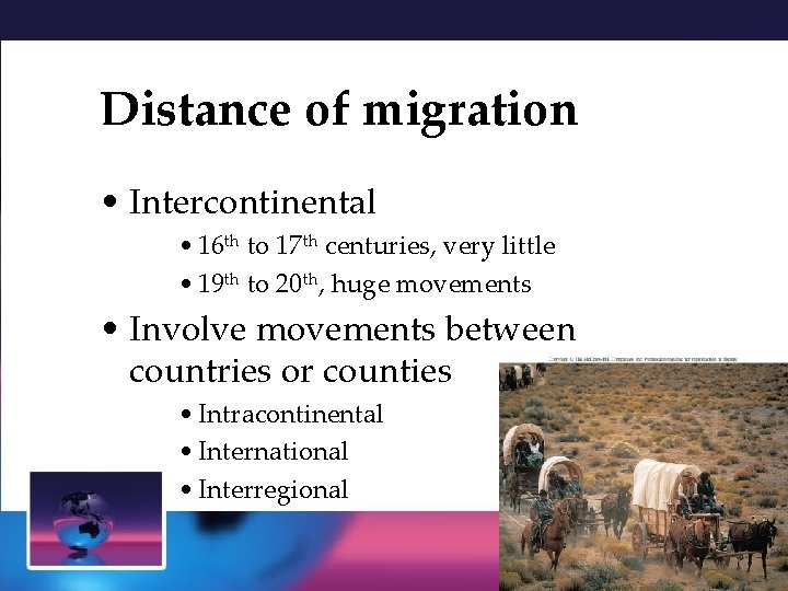 Distance of migration • Intercontinental • 16 th to 17 th centuries, very little