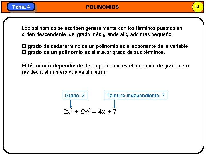 Tema 4 POLINOMIOS Los polinomios se escriben generalmente con los términos puestos en orden