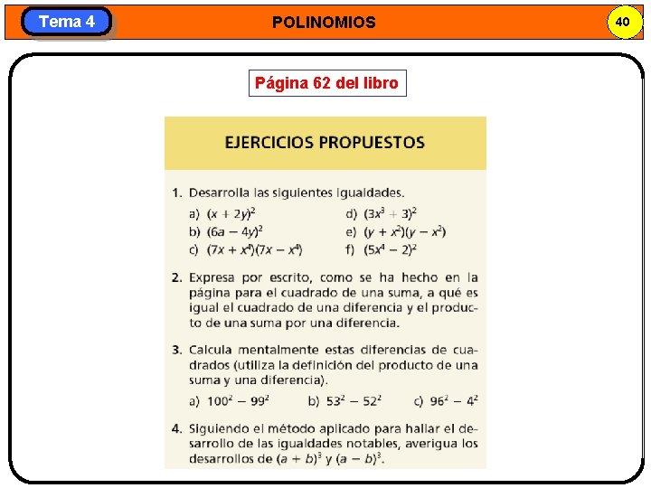 Tema 4 POLINOMIOS Página 62 del libro 40