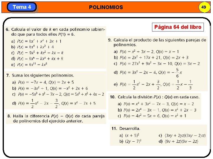 Tema 4 POLINOMIOS 49 Página 64 del libro