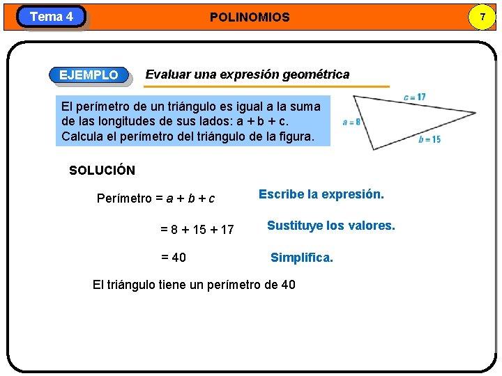 Tema 4 POLINOMIOS EJEMPLO Evaluar una expresión geométrica El perímetro de un triángulo es