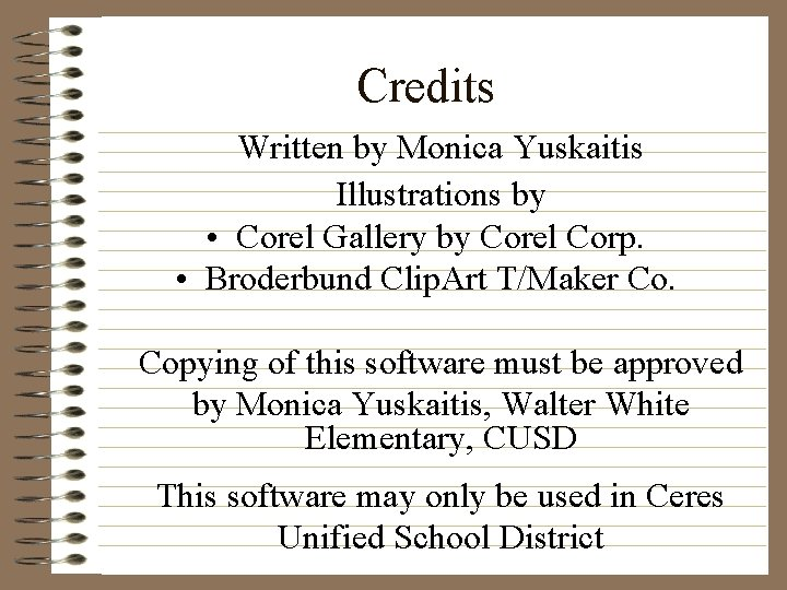 Credits Written by Monica Yuskaitis Illustrations by • Corel Gallery by Corel Corp. •
