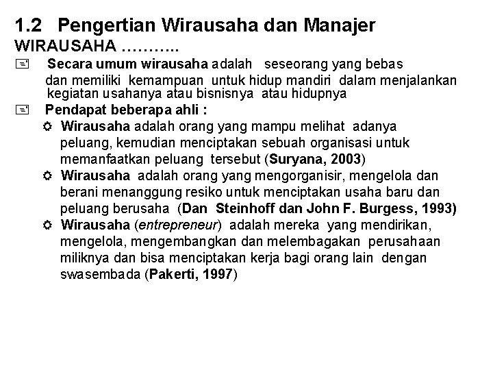 1. 2 Pengertian Wirausaha dan Manajer WIRAUSAHA ………. . Secara umum wirausaha adalah seseorang