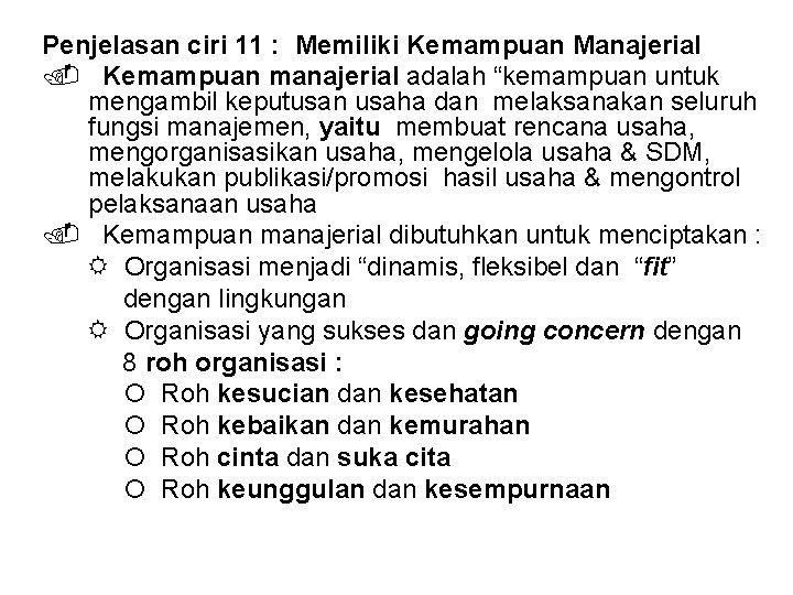 """Penjelasan ciri 11 : Memiliki Kemampuan Manajerial Kemampuan manajerial adalah """"kemampuan untuk mengambil keputusan"""