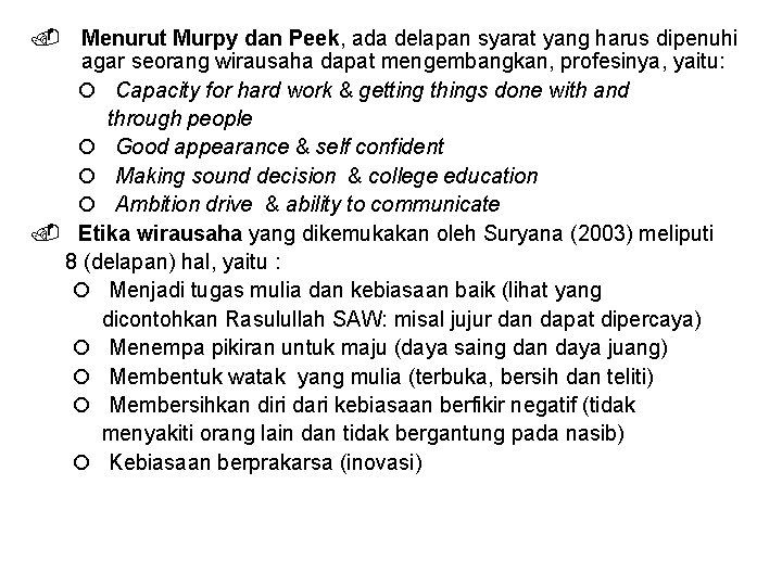 Menurut Murpy dan Peek, ada delapan syarat yang harus dipenuhi agar seorang wirausaha